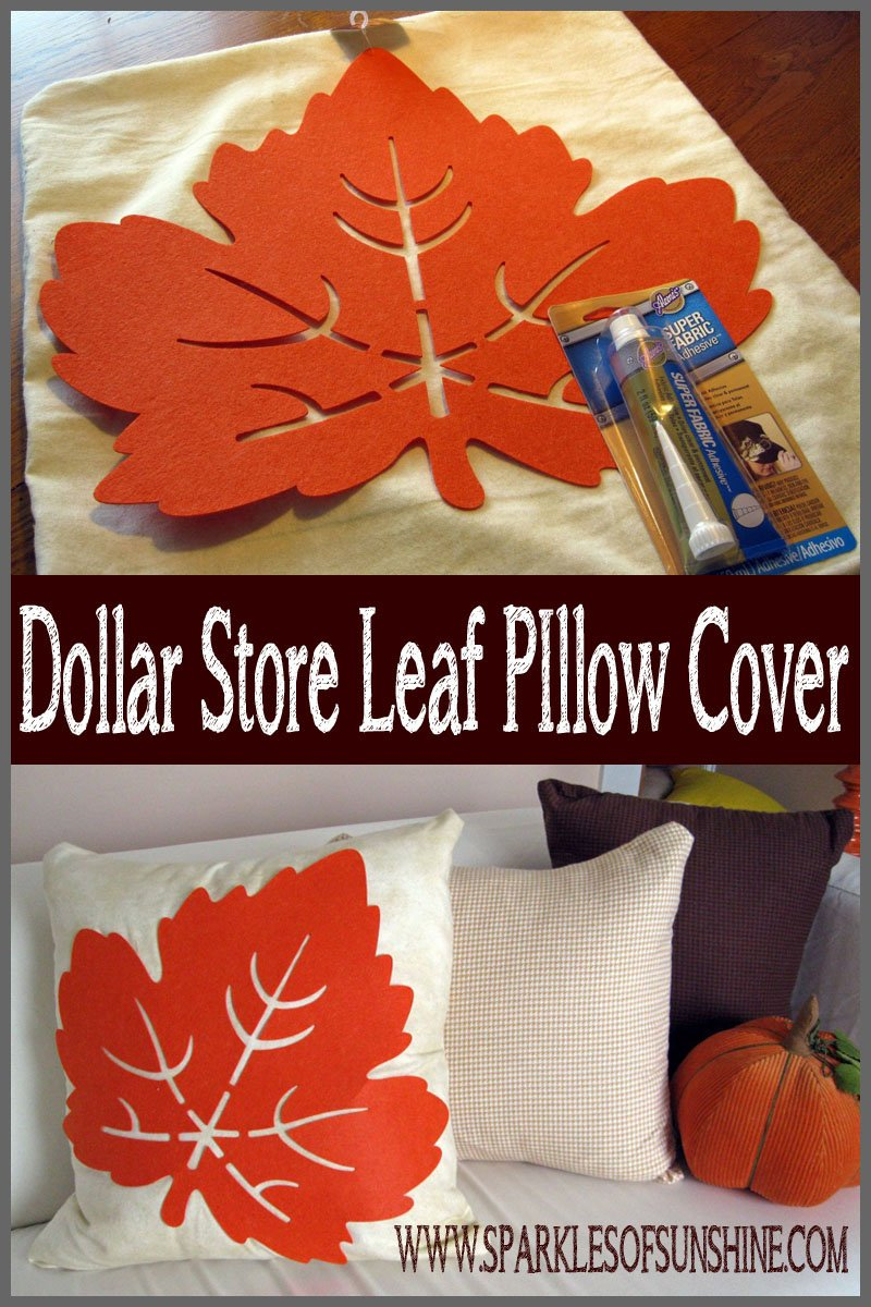 Dollar store leaf pillow cover sparkles of sunshine for Fall diy crafts pinterest