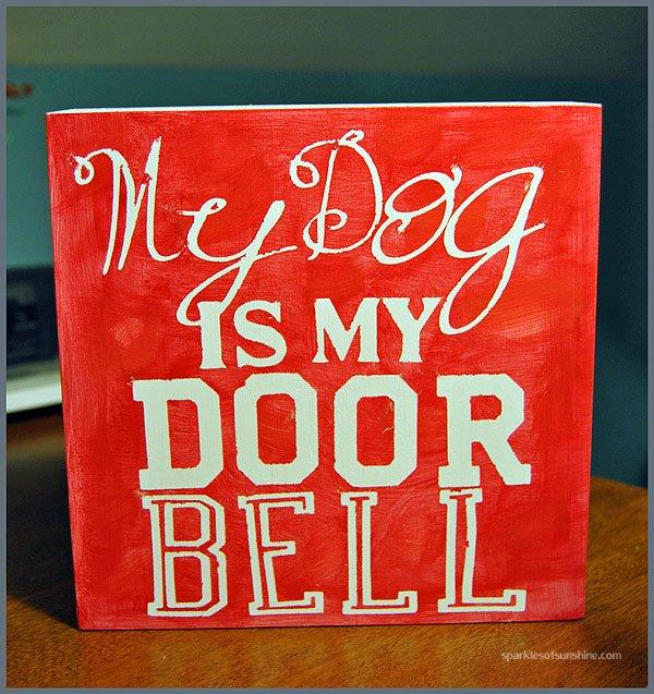 DIY Dog Is My Doorbell Sign