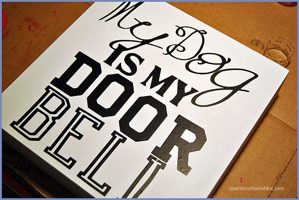 Dog Is My Doorbell Sign