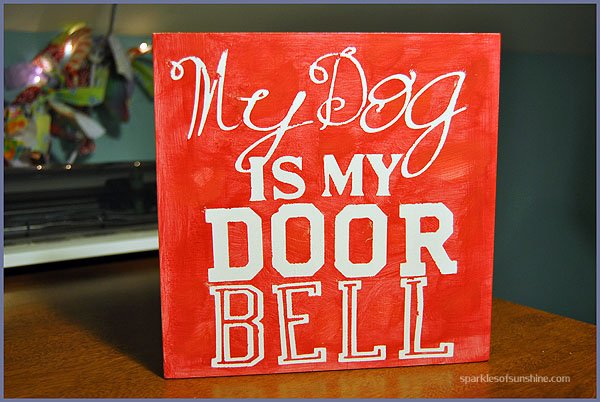 Dog is My Doorbell DIY Sign
