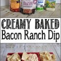 Creamy Baked Bacon Ranch Dip