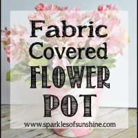 Decorate your space with a Fabric Covered Flower Pot. Visit Sparkles of Sunshine to learn how to use Mod Podge and fabric to decorate your boring flower pots!