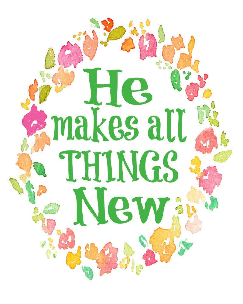 he makes all things new free printable for spring sparkles of