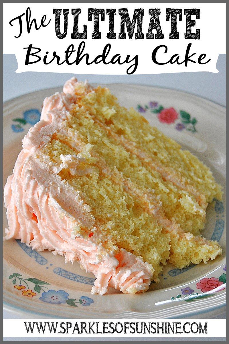 The Ultimate Birthday Cake Sparkles Of Sunshine