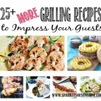 25+ More Grilling Recipes to Impress Your Guests Collection at Sparkles of Sunshine.