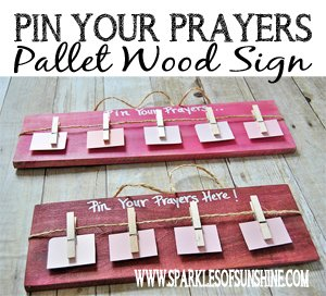 Pin Your Prayers Pallet Wood Sign Sparkles Of Sunshine