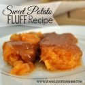 A sweet potato lover's dream...this sweet potato fluff recipe is simply divine. Find the recipe at Sparkles of Sunshine.