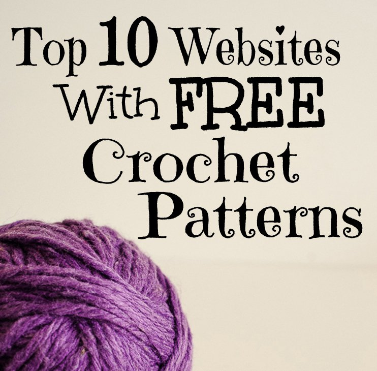 Top 10 Websites With Free Crochet Patterns - Sparkles of ...
