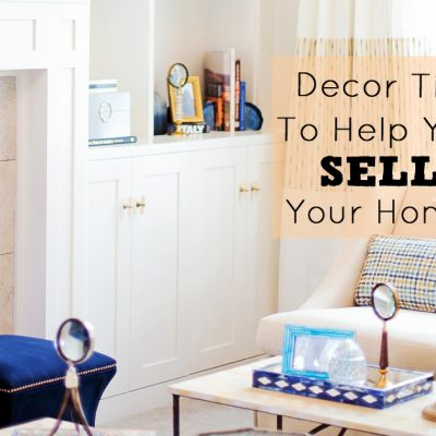 Decor Tips To Help You Sell Your Home