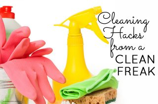Cleaning Hacks from a Clean Freak