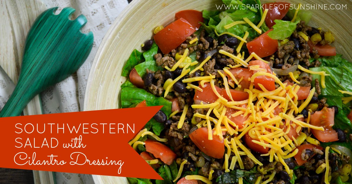 Southwestern Salad With Cilantro Dressing - Sparkles of Sunshine