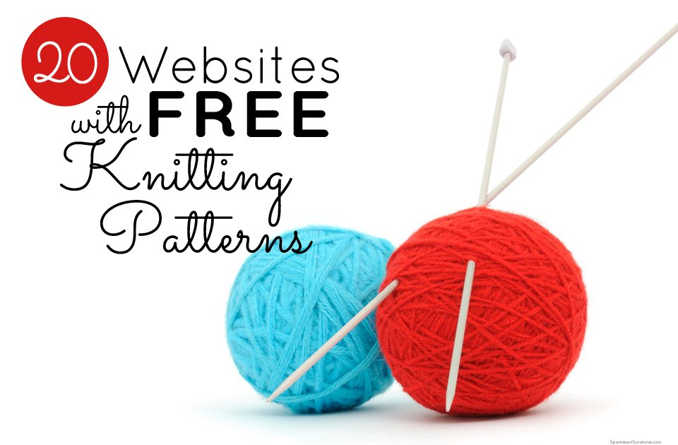 20 Websites With Free Knitting Patterns - Sparkles of Sunshine