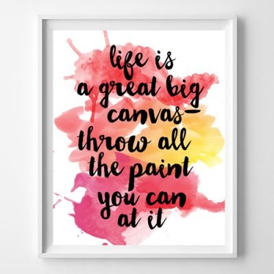 Life is a Canvas Inspirational Free Printable