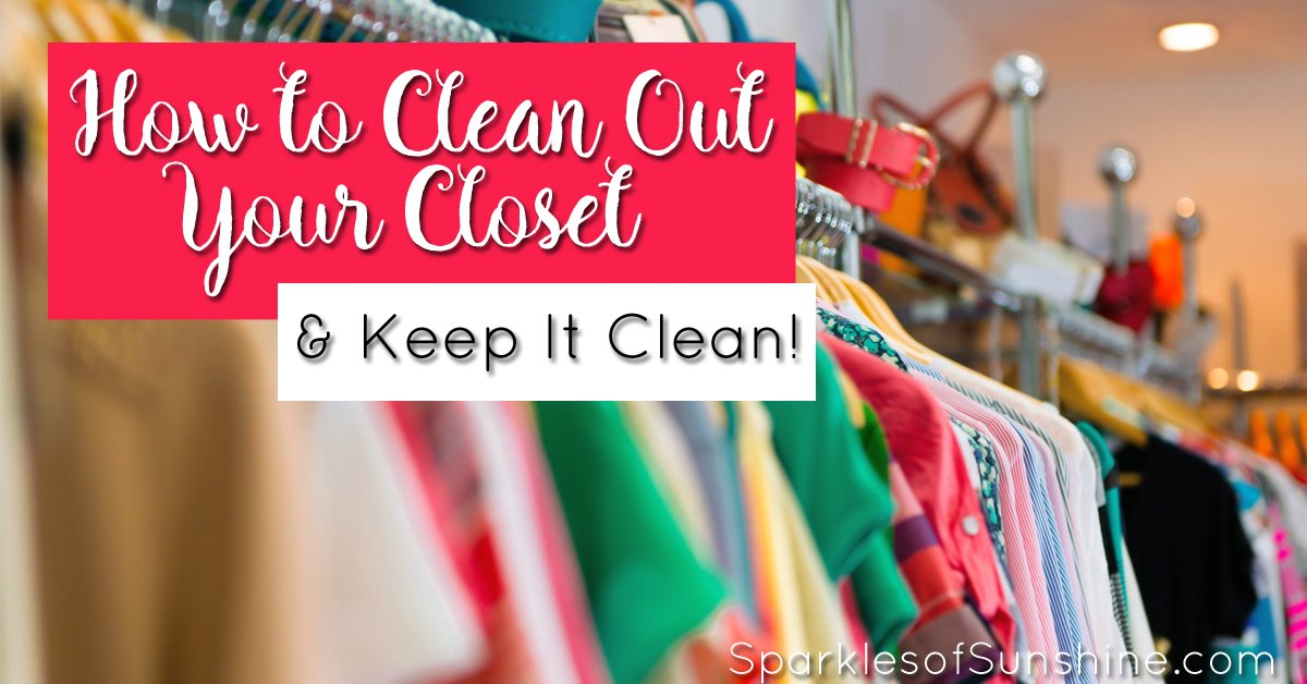 How To Clean Out Your Closet And Keep It Clean Sparkles