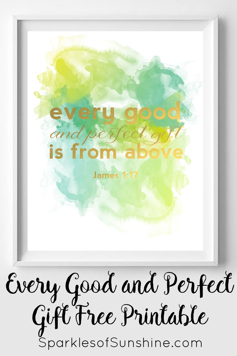Every Good and Perfect Gift Free Printable - Sparkles of Sunshine