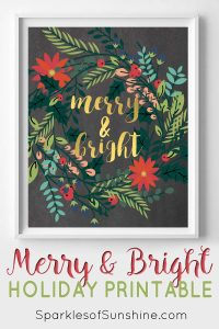 Brighten up the holiday season with this adorable free printable from Sparkles of Sunshine. It will get you merry & bright in no time!