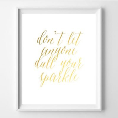 Don't Let Anyone Dull Your Sparkle Inspirational Free Printable