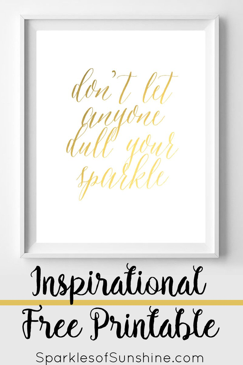 Don\'t Let Anyone Dull Your Sparkle Inspirational Free Printable ...